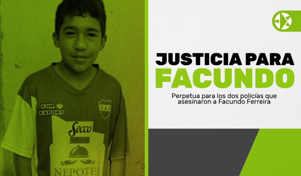 Fueron condenados a perpetua los dos policías tucumanos que en 2018 asesinaron al menor Facundo Ferreira, pero su familia sigue recibiendo amenazas.